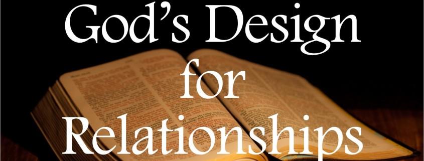 Sermons - God's Design for Relationships