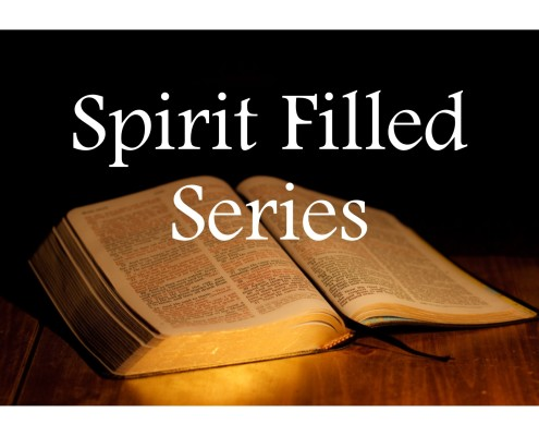Sermons - Spirit Filled Series