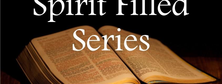 Sermons - Spirit Filled Series