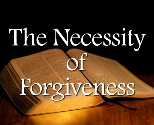 Sermons - The Necessity of Forgiveness