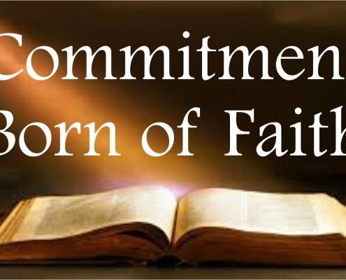 Sermons - Commitment Born of Faith